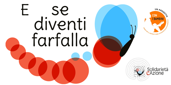 """Presentazione del progetto educativo """"E Se Diventi Farfalla"""""""