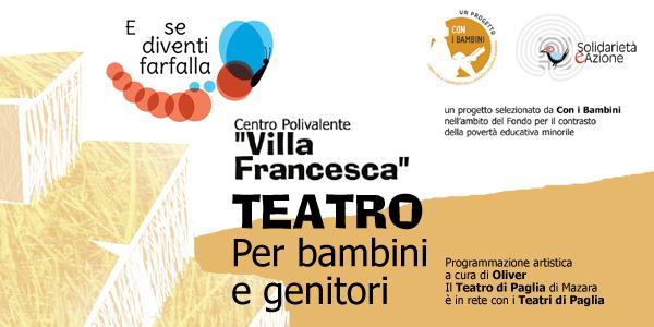 """E se diventi farfalla / il Teatro di Paglia a """"Villa Francesca"""""""